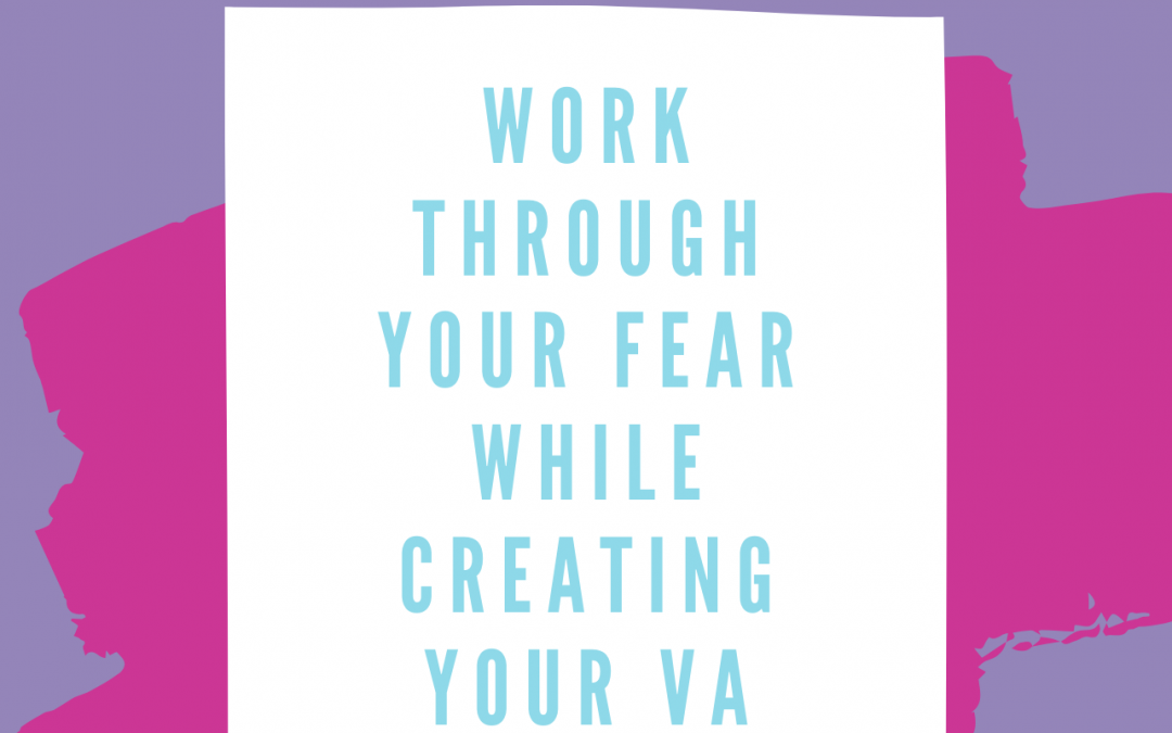 How to Work Through Your Fear