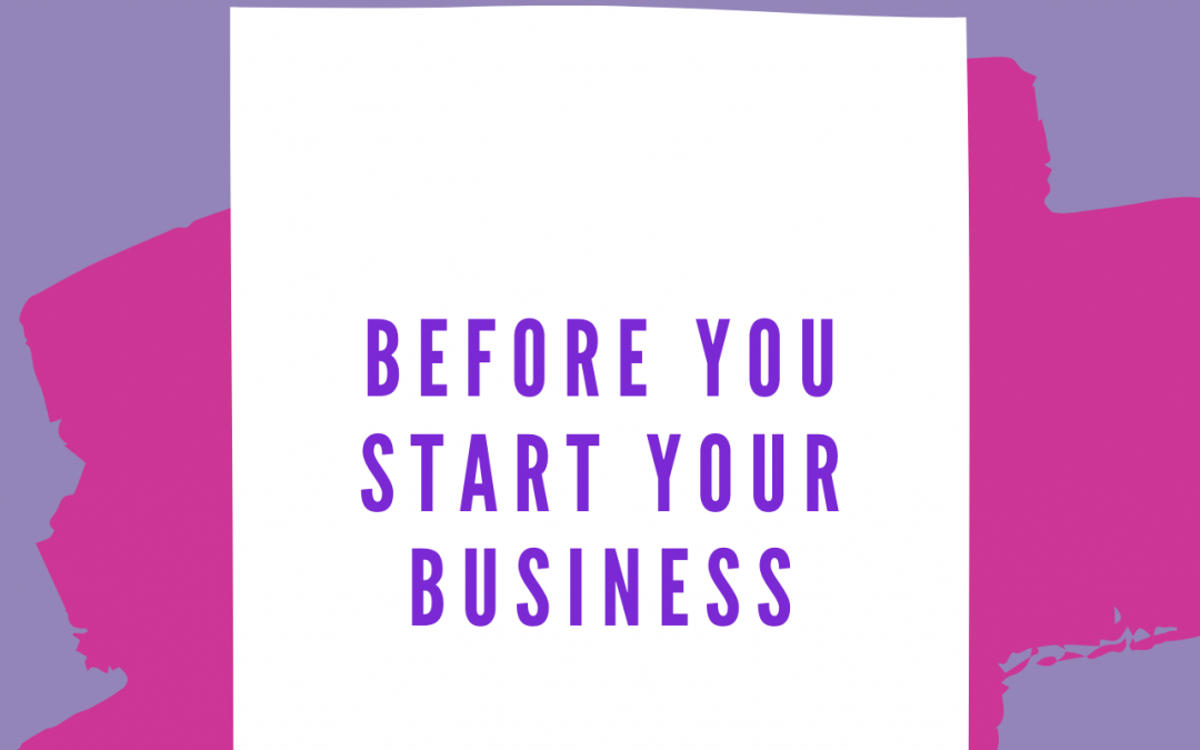 Before You Start Your Business