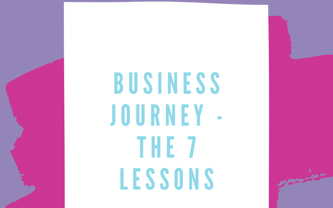 Business Journey – The 7 Lessons