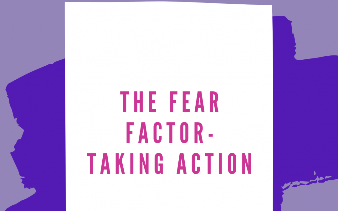 The Fear Factor – Taking Action