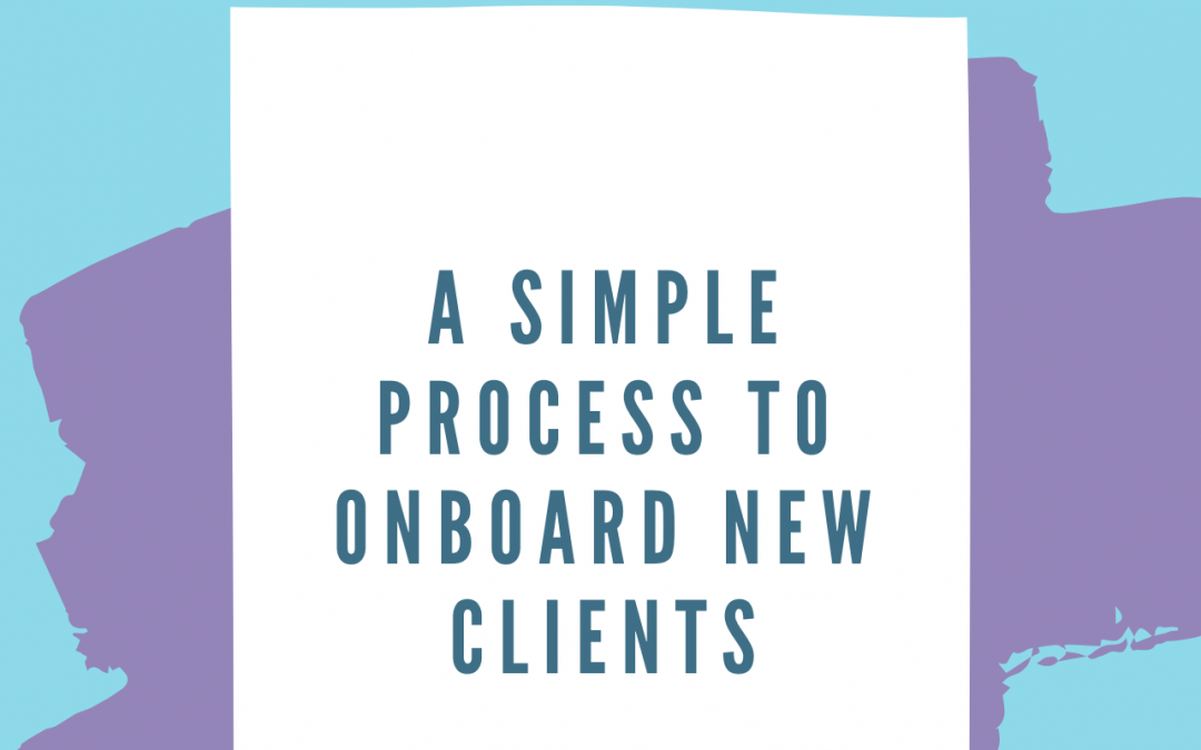 A Simple Process for Consultations & Onboarding New Clients